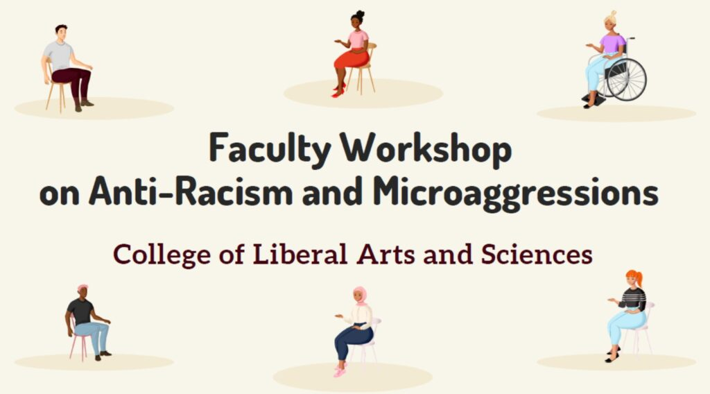 powerpoint slide that says: faculty workshop on anti-racism and microaggressions; college of liberal arts and sciences